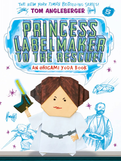 Title details for Princess Labelmaker to the Rescue! by Tom Angleberger - Available