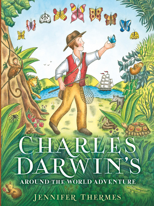 Title details for Charles Darwin's Around-the-World Adventure by Jennifer Thermes - Available