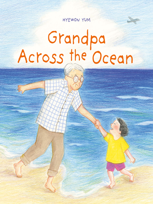 Title details for Grandpa Across the Ocean by Hyewon Yum - Available