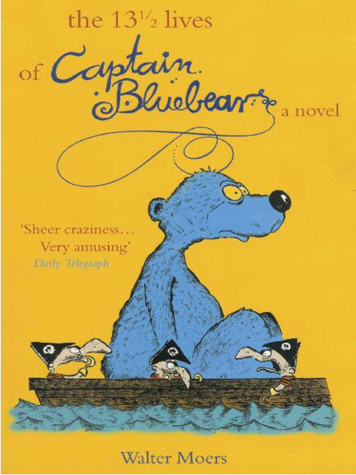 Title details for The 13 1/2 Lives of Captain Blue Bear by Walter Moers - Available