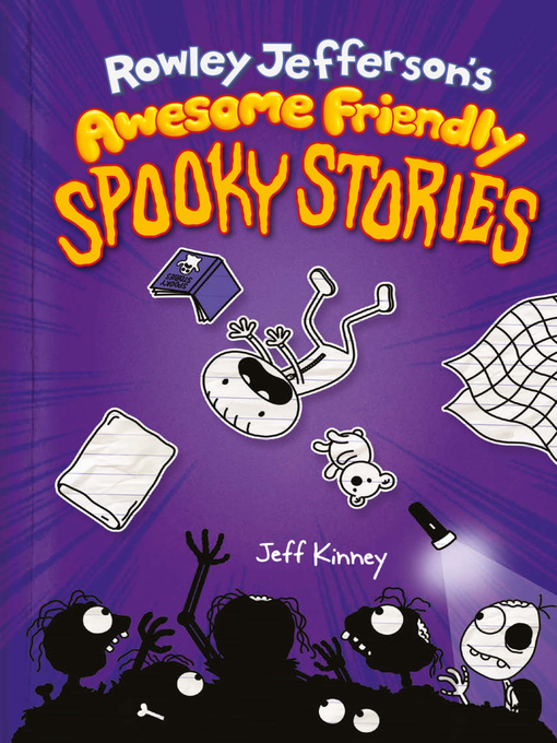 Title details for Rowley Jefferson's Awesome Friendly Spooky Stories by Jeff Kinney - Wait list