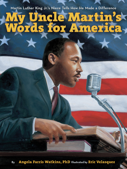 Title details for My Uncle Martin's Words for America by Angela Farris Watkins - Available