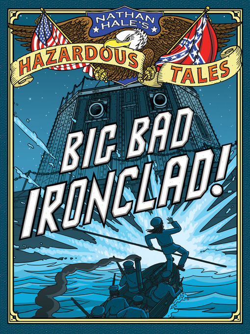Title details for Big Bad Ironclad! by Nathan Hale - Wait list