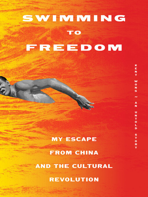 Title details for Swimming to Freedom by Kent Wong - Available