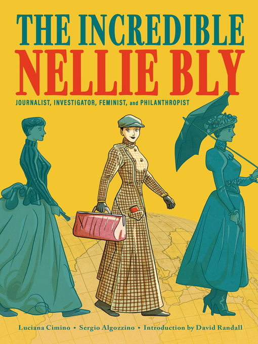 Title details for The Incredible Nellie Bly by Luciana Cimino - Available