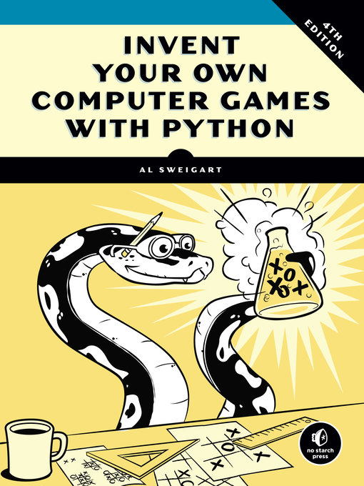 Title details for Invent Your Own Computer Games with Python by Al Sweigart - Available