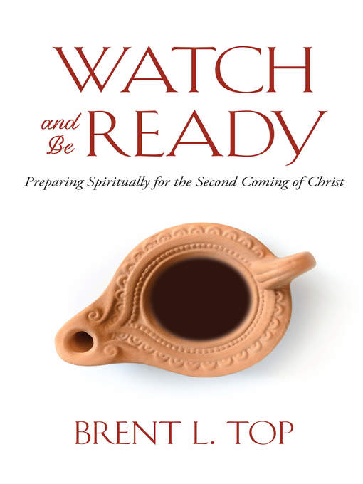 Title details for Watch and Be Ready by Brent L. Top - Wait list