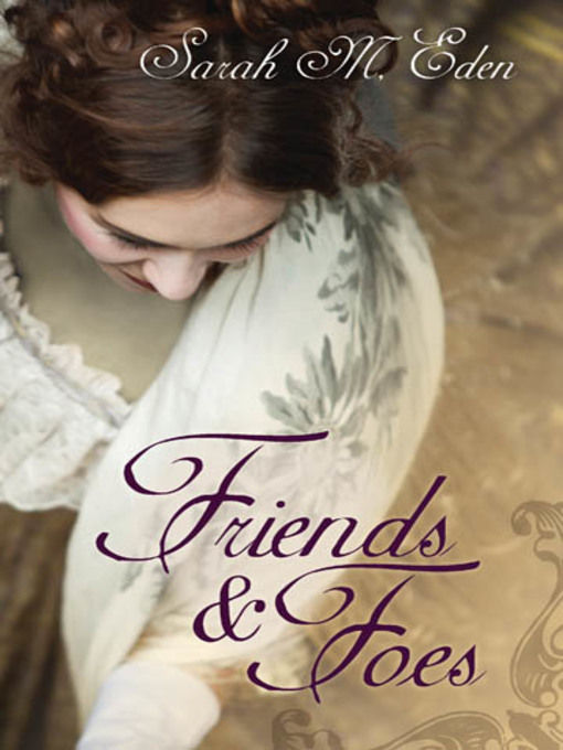 Title details for Friends and Foes by Sarah M. Eden - Available