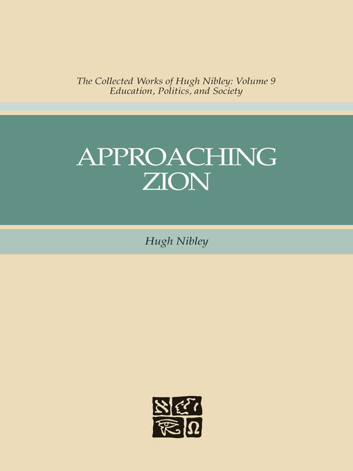 Approaching Zion The Collected Works Of Hugh Nibley Volume 9 By Hugh Nibley
