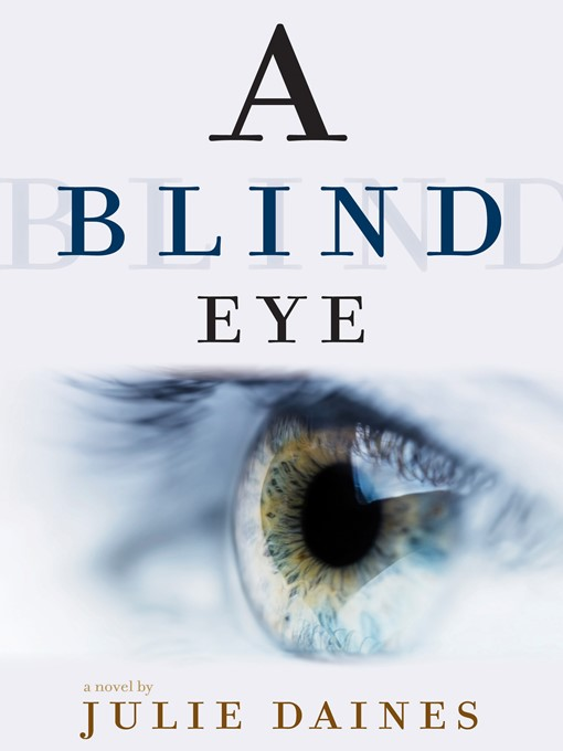 Title details for A Blind Eye by Julie Daines - Available