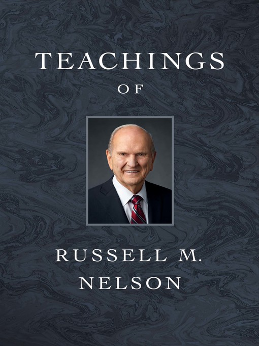 Title details for Teachings of Russell M. Nelson by Russell M. Nelson - Wait list