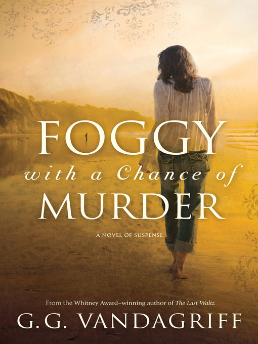 Title details for Foggy with a Chance of Murder by G. G. Vandagriff - Available