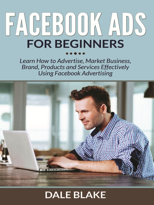 Title details for Facebook Ads For Beginners by Dale Blake - Available