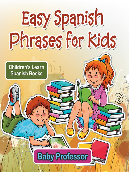 Title details for Easy Spanish Phrases for Kids--Children's Learn Spanish Books by Baby Professor - Wait list