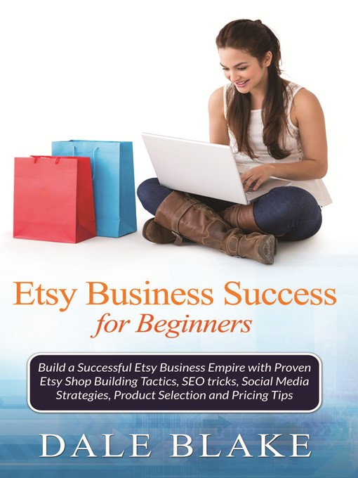Title details for Etsy Business Success For Beginners by Dale Blake - Wait list