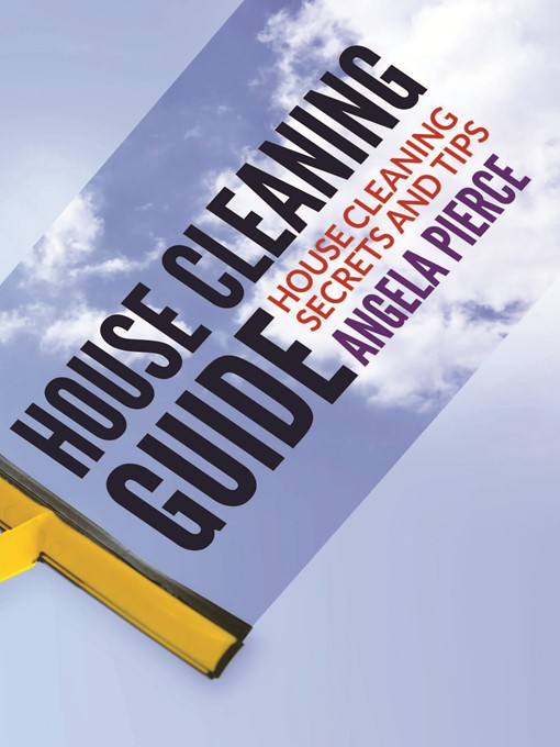 Title details for House Cleaning Guide by Angela Pierce - Available