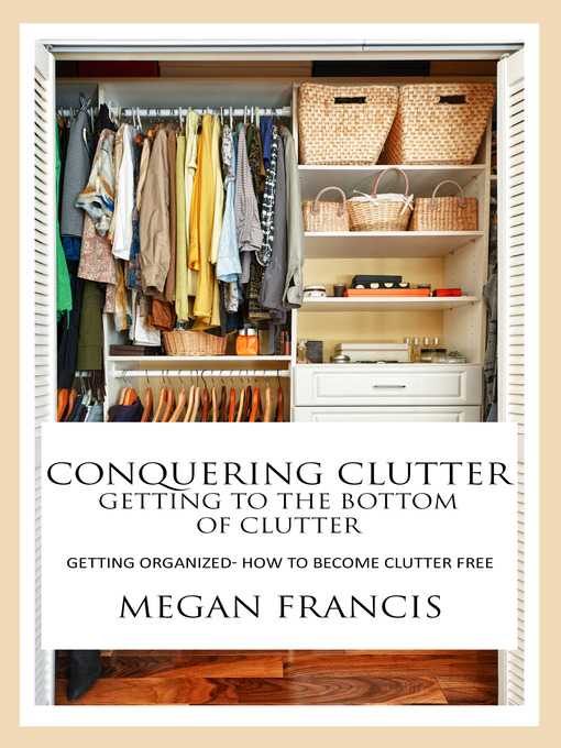 Title details for Conquering Clutter by Megan Francis - Available