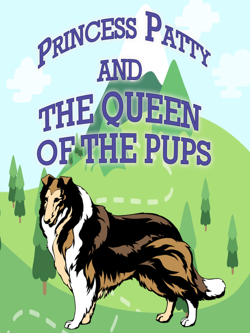 Cover of Princess Patty and the Queen of the Pups