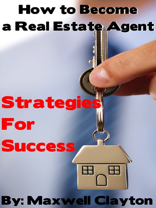 Title details for How to Become a Real Estate Agent by Maxwell Clayton - Available