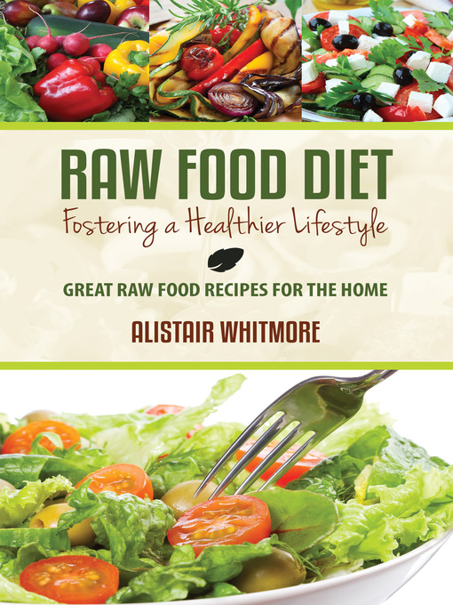 Title details for Raw Food Diet, Fostering a Healthier Lifestyle by Alistair Whitmore - Available