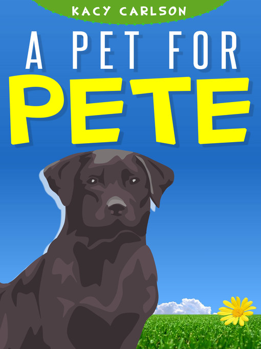 Title details for A Pet for Pete by Kacy Carlson - Wait list