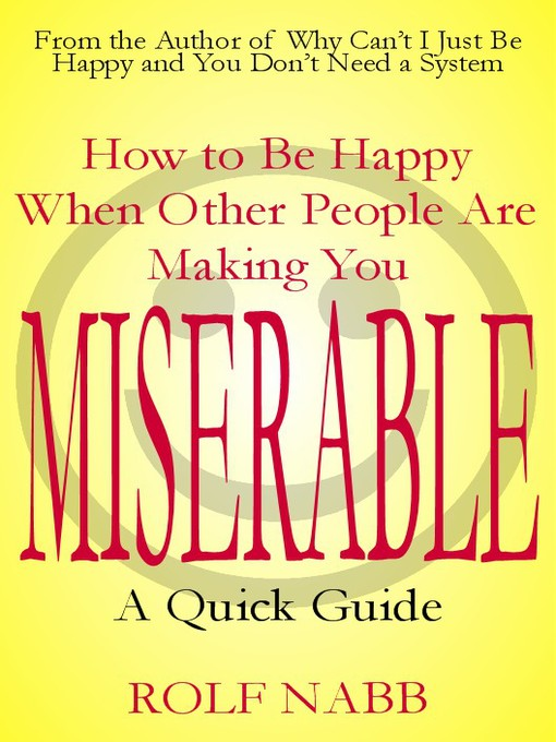 Title details for How to Be Happy When Other People Are Making You Miserable by Rolf Nabb - Available