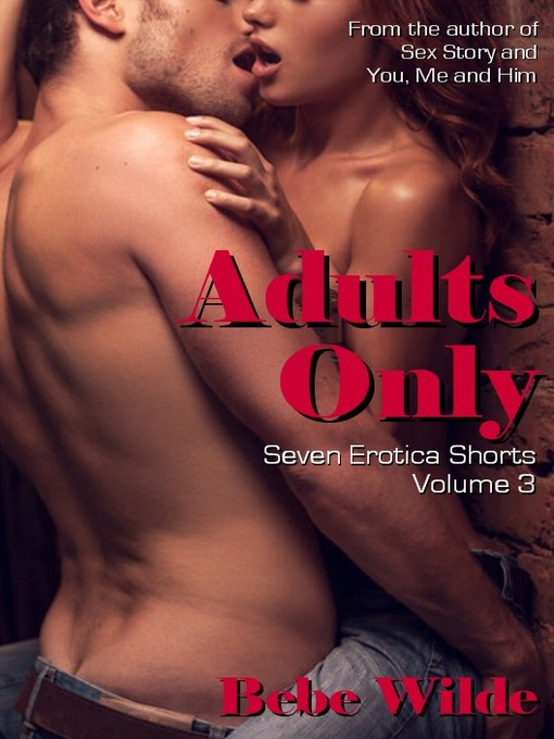 Title details for Adults Only, Volume 3 by Bebe Wilde - Wait list