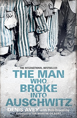 Cover of The Man Who Broke into Auschwitz