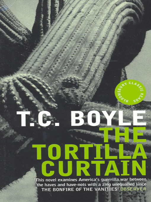 essay on tortilla curtain The tortilla curtain by t - tortilla curtain essay introduction c boyle delaney mossbacher, the protagonist of boyle's the tortilla curtain, is the typical american family man he is married to kyra, the undisputed volume leader at mike bender realty, inc  and he is the stepfather of jordan.