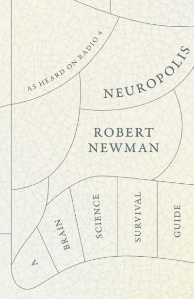 Cover image for Neuropolis: A Brain Science Survival Guide