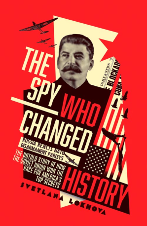 Cover of The Spy Who Changed History