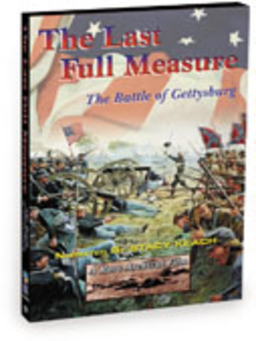 Title details for The Last Full Measure: The Battle of Gettysburg Narrated by Stacy Keach by TMW Media Group - Available