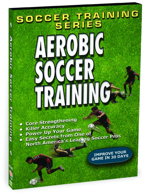 Title details for Aerobic Soccer Training by TMW Media - Wait list