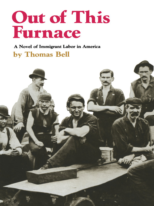 the life of three generations of slovak immigrants portrayed in out of this furnace a historical nov Out of this furnace by thomas bell is the story of a slovak family's immigration to america the novel tells the story of one family and its trials and tribulations as they make their way from hungary to america the story of three generations of the kracha family is given in the novel from the.
