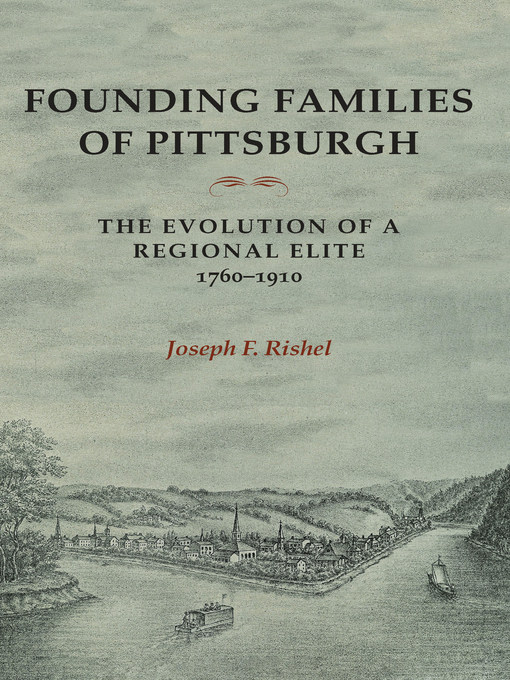 Title details for Founding Families of Pittsburgh by Joseph F Rishel - Wait list