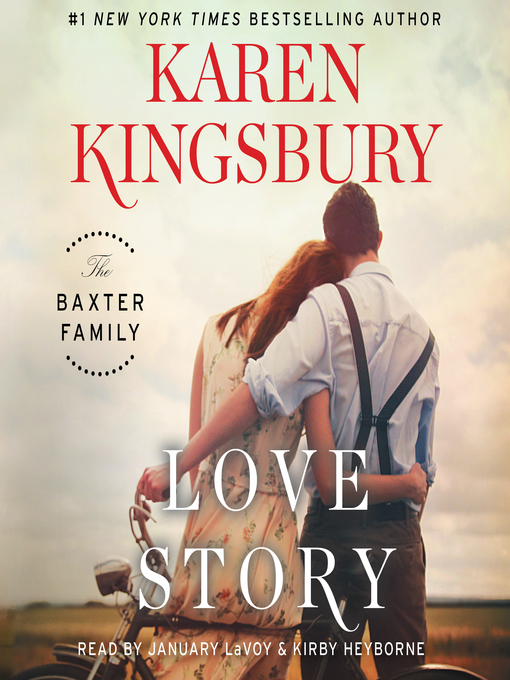 Title details for Love Story by Karen Kingsbury - Available