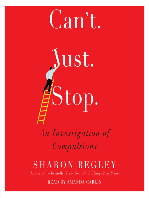 Title details for Can't Just Stop by Sharon Begley - Wait list