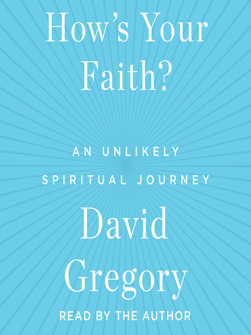 Title details for How's Your Faith by David Gregory - Wait list