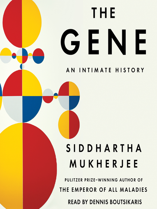 Title details for The Gene by Siddhartha Mukherjee - Available