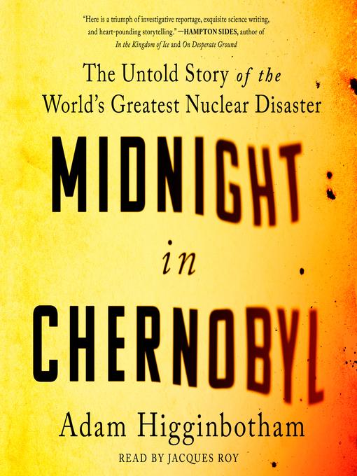 Title details for Midnight in Chernobyl by Adam Higginbotham - Wait list