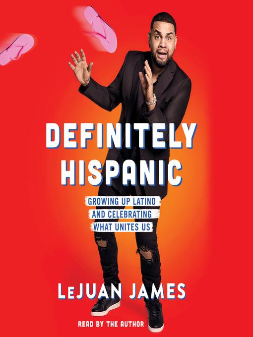 Title details for Definitely Hispanic by LeJuan James - Wait list