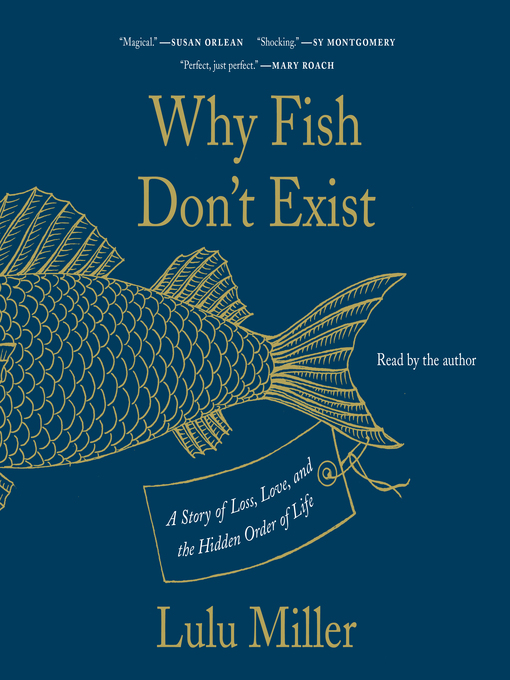 Title details for Why Fish Don't Exist by Lulu Miller - Wait list