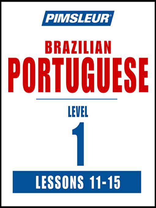 pimsleur portuguese brazilian level 1 lessons 11 15 mp3 darien rh darien overdrive com Pimsleur Review Pimsleur Scam