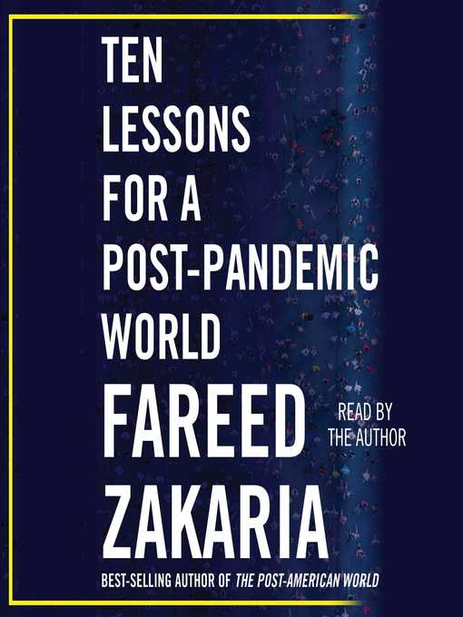 Title details for Ten Lessons for a Post-Pandemic World by Fareed Zakaria - Wait list
