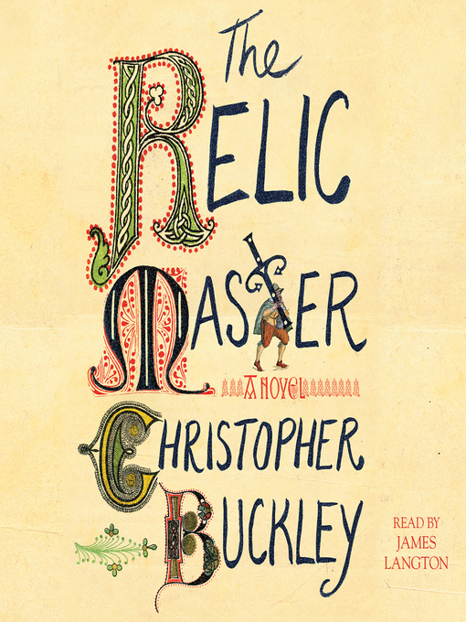 Title details for The Relic Master by Christopher Buckley - Available