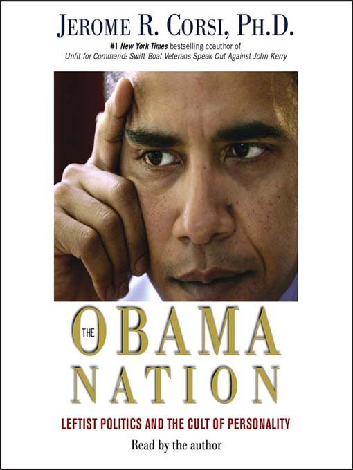 Title details for The Obama Nation by Jerome R Corsi - Available