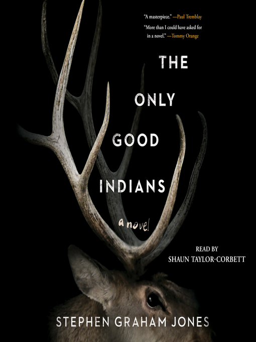 Title details for The Only Good Indians by Stephen Graham Jones - Wait list