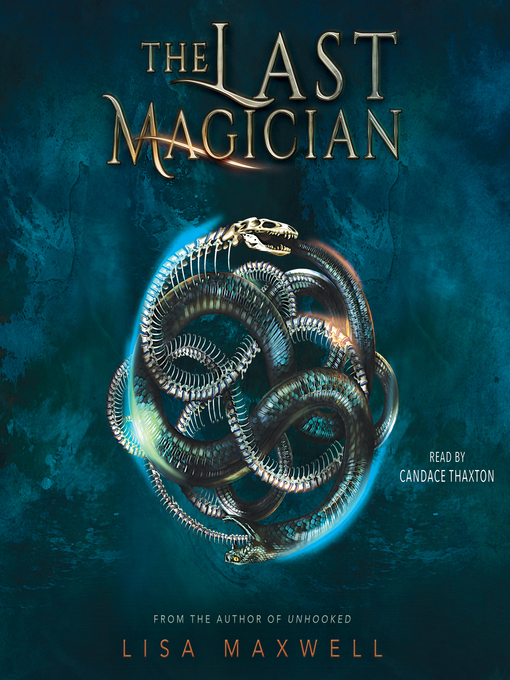 Title details for The Last Magician by Lisa Maxwell - Available