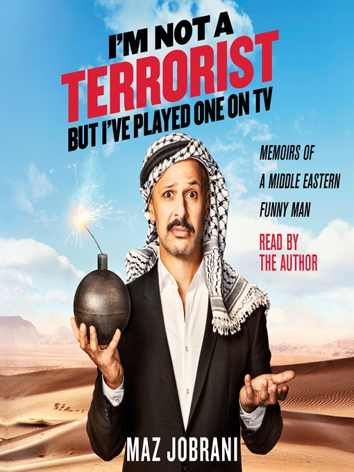 Title details for I'm Not a Terrorist, But I've Played One on TV by Maz Jobrani - Available
