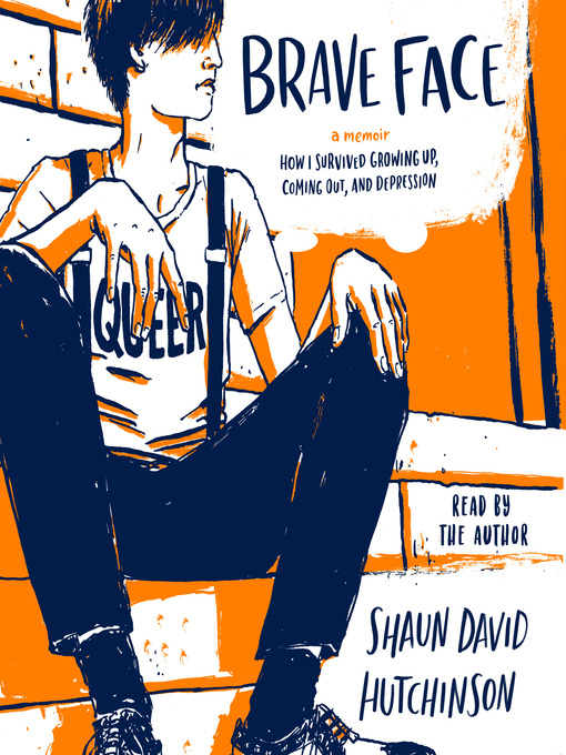Title details for Brave Face by Shaun David Hutchinson - Available